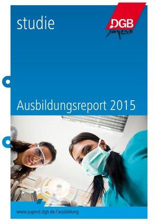 Ausbildungsreport 2015